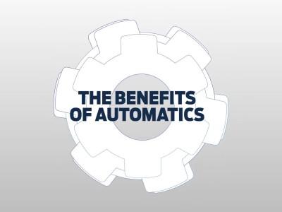 The Benefits of Automatics